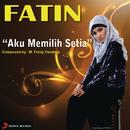 Aku Memilih Setia ( X Factor Indonesia )/Fatin