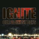 Our Darkest Days/Ignite