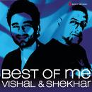 Best of Me Vishal Shekhar/Vishal & Shekhar