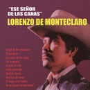 Ese Señor de las Canas/Lorenzo de Monteclaro