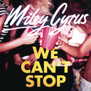 We Can't Stop/Miley Cyrus