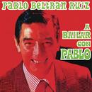 A Bailar Con Pablo/Pablo Beltrán Ruiz