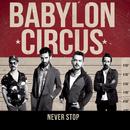 Never Stop/Babylon Circus