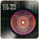 Something Old, Something New, Something For Everybody That´s Los Tres Con Ella/Los Tres Con Ella