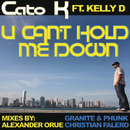 U Cant Hold Me Down feat.Kelly D/Cato K for Catostrophic Musique
