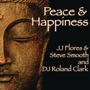 Peace & Happiness/JJ Flores, Steve Smooth, & DJ Roland Clark