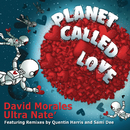 Planet Called Love (Remixes)/David Morales & Ultra Nate