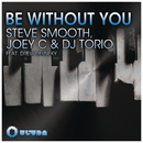 Be Without You feat.Drew Delneky/Steve Smooth