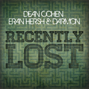 Recently Lost (Original Mix)/Dean Cohen, Eran Hersh, & Darmon