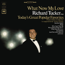 Richard Tucker - What Now My Love/Richard Tucker