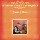 Órgano y Ritmo/El Pollo de la Rosa Y Su Organo 4