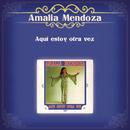 Aquí Estoy Otra Vez/Amalia Mendoza