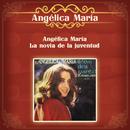 Angélica María la Novia de la Juventud/Angélica María