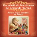 Nuevos Juegos Infantiles de México/Cia Infantil de Televicentro de Armando Torres