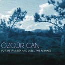 Put Me in a Box and Label the Remixes/Özgür Can