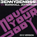 Move Your Body (2012 Version)/Benny Benassi vs. Marshall Jefferson