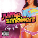 Kings of The Dancefloor!/Jump Smokers