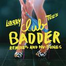 Club Badder/Larry Tee
