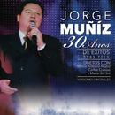 30 Años de Éxitos (1983-2013)/Jorge Muñíz