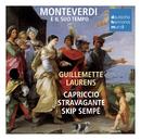 Monteverdi e il suo tempo/Capriccio Stravagante