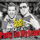 Party On My Level/Sak Noel & Sito Rocks