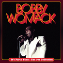 It's Party Time : The 70s Collection/Bobby Womack