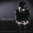 Time Eraser feat.Brandon Smith/Midnight Conspiracy