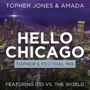 Hello Chicago (Topher's Festival Mix) feat.Ido Vs. The World/Topher Jones