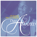 I Am Amazed/Donnie McClurkin