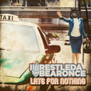 Late For Nothing/iwrestledabearonce