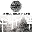 Kill the Past/Dead Soul
