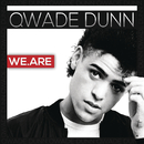 We Are/Qwade Dunn