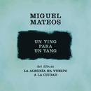 Un Ying para un Yang/Miguel Mateos