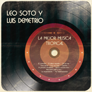 La Mejor Música Tropical/Leo Soto y Luis Demetrio