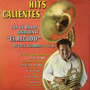 Hits Calientes Con la Banda Sinaloense el Recodo de Cruz Lizárraga, Vol. II/Banda Sinaloense el Recodo de Cruz Lizárraga