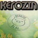 Dá, Dá.../Kerozin