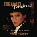 El Mejor de Todos Pedrito Fernández/Pedrito Fernandez