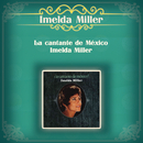 La Cantante de México - Imelda Miller/Imelda Miller