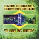 A luz de Tieta/Relight Orchestra & Margareth Menezes