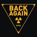 Back Again/Nitro