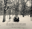 On a Cold Winter's Day - Early Christmas Music and Carols from the British Isles/Quadriga Consort