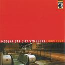 Modern Day City Symphony/Looptroop Rockers