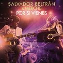 Por Si Vienes/Salvador Beltran Con Merche