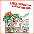 Salsa  Tropical Con Marco Antonio Muñíz/Marco Antonio Muñíz