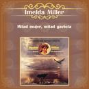 Mitad Mujer, Mitad Gaviota/Imelda Miller