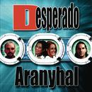 Aranyhal/Desperado