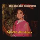 """Queta Jiménez """"La Prieta Linda""""- Adiós Amor, Adiós Mi Amor Te Vas/Queta Jiménez """"La Prieta Linda"""""""