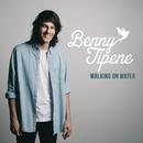 Walking On Water/Benny Tipene