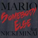 Somebody Else feat.Nicki Minaj/Mario