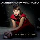Amore Puro/Alessandra Amoroso